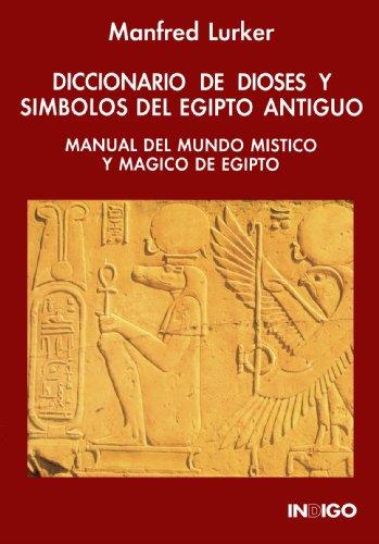 Diccionario de Dioses Y Simbolos del Egipto Astiguo (Spanish Edition) [Manfred Lurker] (Tapa Blanda)