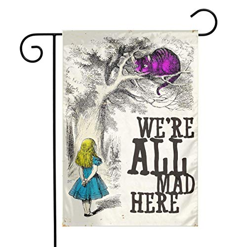 AoshangGardeflag Alice in Wonderland We Re All Mad Here Garden Flag Yard Decorations Flag for Outdoor Use 100% Waterproof Polyester Flags 12 X 18 Inches -
