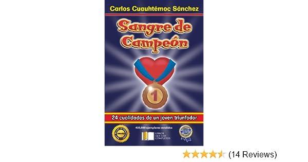 Amazon.com: Sangre de campeón (Sangre de Campeon) (Spanish Edition) eBook: Carlos Cuauhtémoc Sánchez: Kindle Store
