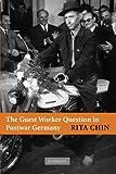The Guest Worker Question in Postwar Germany