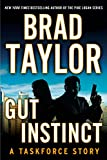 Gut Instinct: A Taskforce Story, featuring an exclusive excerpt from THE WIDOW'S STRIKE (A Penguin Special from Dutton) (Kindle Single): A Taskforce Story, ... an Excerpt from Ghosts of War (Pike Logan)