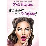 ¡El Amor me ha Estafado! (Spanish Edition)