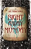 Front cover for the book Right Away Monday by Joel Thomas Hynes