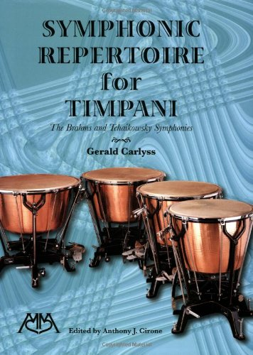 Symphonic Repertoire for Timpani: The Brahms and Tchaikowsky Symphonies