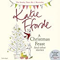 A Christmas Feast Audiobook by Katie Fforde Narrated by Rita Sharma, Jilly Bond
