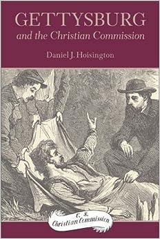 Book By Daniel J. Hoisington Gettysburg and the Christian Commission