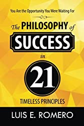 You Are the Opportunity You Were Waiting For: The Philosophy of Success in 21 Timeless Principles
