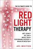 #7: The Ultimate Guide To Red Light Therapy: How to Use Red and Near-Infrared Light Therapy for Anti-Aging, Fat Loss, Muscle Gain, Performance, and Brain Optimization
