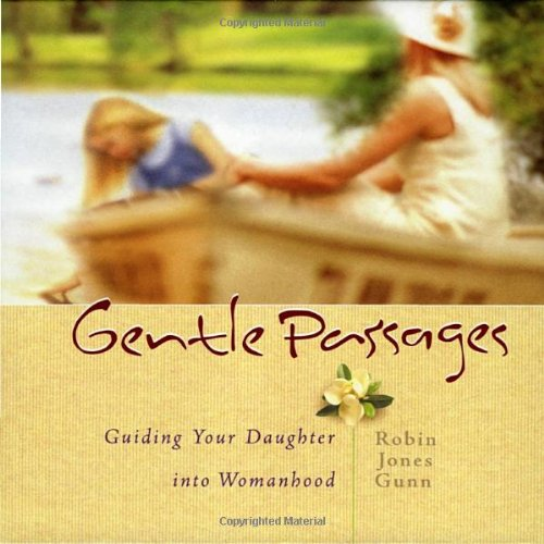 Gentle Passages: Guiding Your Daughter into Womanhood