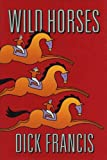 Wild Horses, Dick Francis, 0399139745