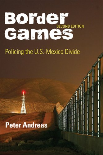 (Border Games: Policing the U.S.-Mexico Divide (Cornell Studies in Political Economy))