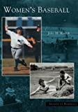 Women's Baseball, John M. Pearson and John M. Kovach, 0738533807