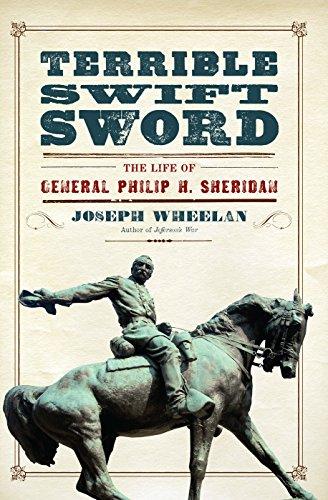 Terrible Swift Sword: The Life of General Philip H. Sheridan (Civil War Strategies Of North And South)