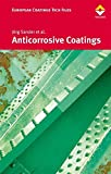 img - for Anticorrosive Coatings: Fundamentals and New Concepts (European Coatings Tech Files) book / textbook / text book