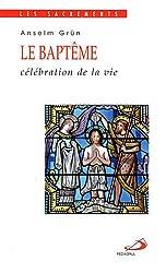 Le baptême : Célébration de la vie