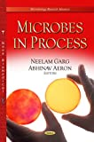 Microbes in Process, Neelam Garg and Abhinav Aeron, 1631171275