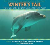 img - for Winter's Tail: How One Little Dolphin Learned To Swim Again by Juliana Hatkoff (2009-10-01) book / textbook / text book