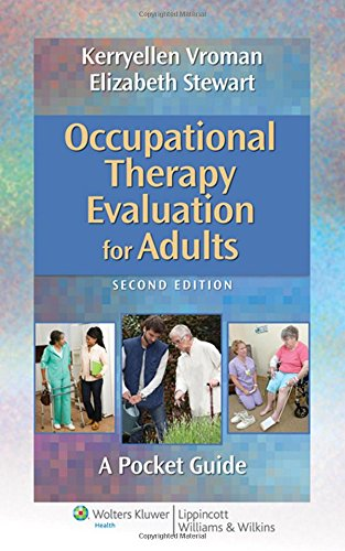 Occupational Therapy Evaluation for Adults: A Pocket Guide (Point (Lippincott Williams & Wilkins))