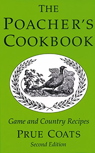The Poacher's Cookbook: Game and Country Recipes by Prue Coats
