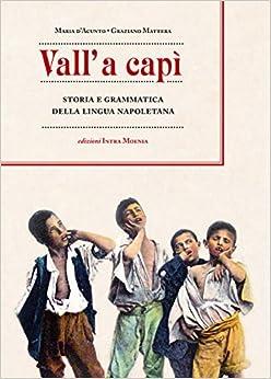 Descargar Torrent El Autor Vall' A Capì. Storia E Grammatica Della Lingua Napoletana Pagina Epub