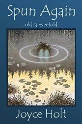 Spun Again: Old Tales Retold