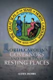 North Carolina Governors and Their Final Resting Places, Alden Hobbs, 1477257888