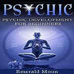 Psychic Development for Beginners | Emerald Moon