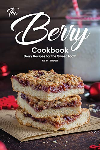 The Berry Cookbook: Berry Recipes for the Sweet Tooth ()