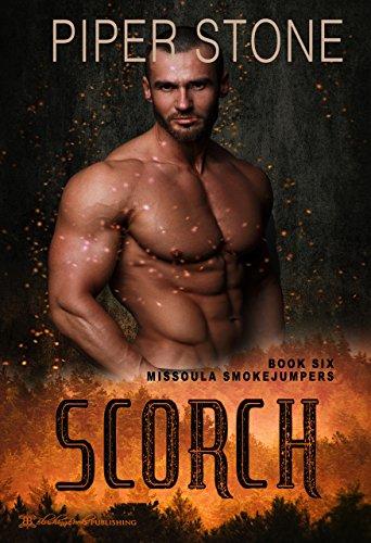 Scorch (Missoula Smokejumpers Book 6)