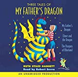[Three Tales of My Father's Dragon] (By: Ruth Stiles Gannett) [published: April, 2006]