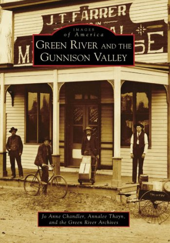 Green River and the Gunnison Valley (Images of America)