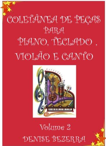 Vol II. Coletânea de partituras para piano, teclado, flauta, violão e canto