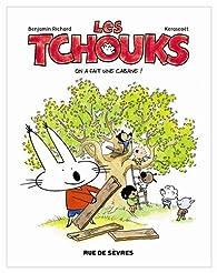 Les Tchouks, tome 1 : La cabane par  Kerascoët