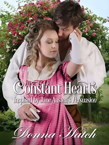 Constant Hearts, a Short Story Inspired by Jane Austen's Persuasion: Regency Historical Romance