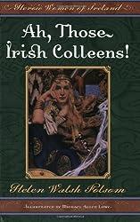 Ah, Those Irish Colleens!: Heroic Women of Ireland