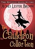 The Cauldron Collection: Three Whitewood Murder Mysteries
