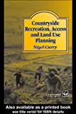 Countryside Recreation, Access and Land Use Planning, Nigel Curry, 0419155503