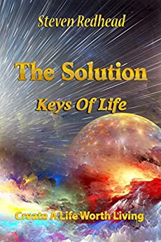 THE SOLUTION: Keys To Life (English Edition) de [Redhead, Steven]