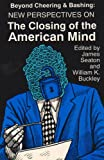 img - for Beyond Cheering and Bashing: New Perspectives on The Closing of the American Mind book / textbook / text book