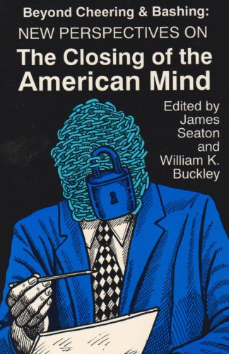 Beyond Cheering and Bashing: New Perspectives on The Closing of the American Mind