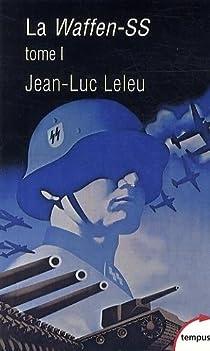 La Waffen-SS - Tome 1 par Leleu