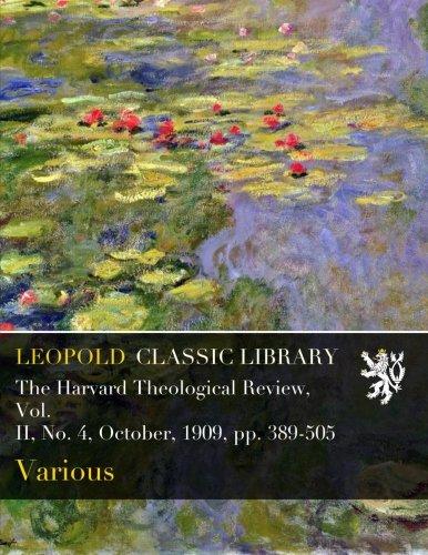 Download The Harvard Theological Review, Vol. II, No. 4, October, 1909, pp. 389-505 ebook