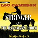 Stringer and the Hangman's Rodeo: Stringer, Book 4 Audiobook by Lou Cameron Narrated by Peter Berkrot