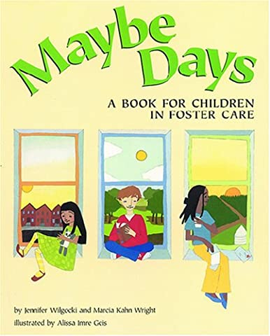 Maybe Days: A Book for Children in Foster Care (Children Book About Divorce)