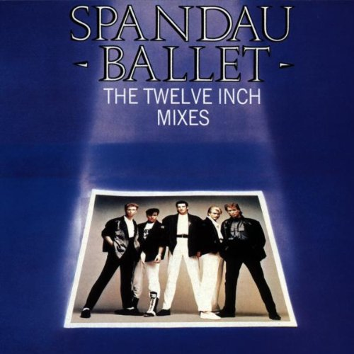 Spandau Ballet - Spandau Ballet: The Twelve Inch Mixes - Zortam Music
