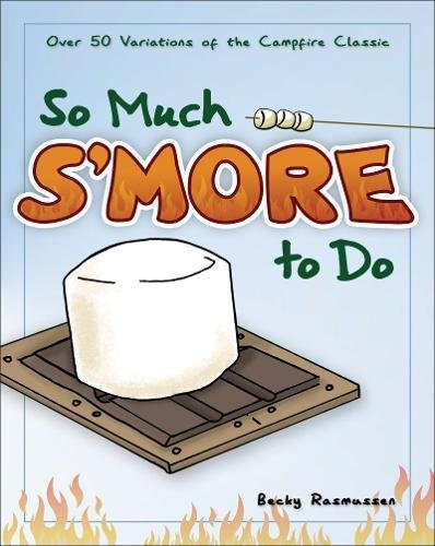 Smore Recipe Book made our list of cool gadgets for our 10 Campfire Smores Recipes Smore Variations That Will Make Your Mouth Water