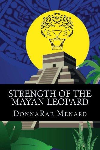 Strength of the Mayan Leopard (Woman Warriors)