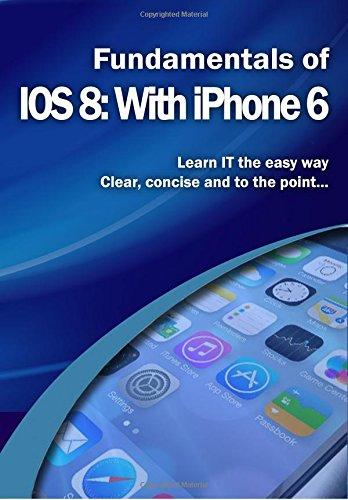Download Fundamentals of IOS 8: With iPhone 6 (Computer Fundamentals) ebook