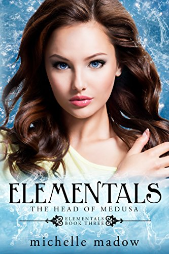 Elementals 3: The Head of Medusa (English Edition)