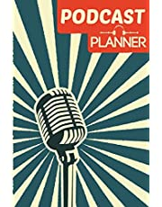 Podcast Planner: Journal Notebook for Podcasters, Creators, and Storytelling
